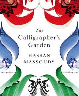 The Calligrapher's Garden by Hassan Massoudy
