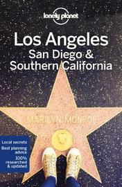 Lonely Planet Los Angeles, San Diego & Southern California by Lonely Planet