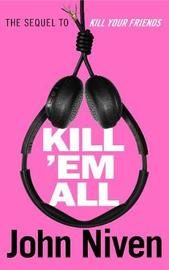Kill 'Em All by John Niven image