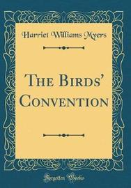 The Birds' Convention (Classic Reprint) by Harriet Williams Myers image