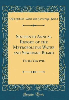 Sixteenth Annual Report of the Metropolitan Water and Sewerage Board by Metropolitan Water and Sewerage Board image