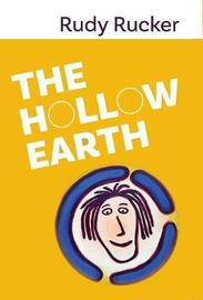 The Hollow Earth by Rudy Rucker