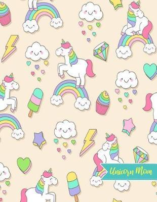 Unicorn Mom by Katrina Cunningham