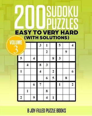 200 Sudoku Puzzles Book Vol 3 by B Joy-Filled Puzzle Books