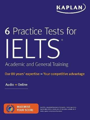 6 Practice Tests for IELTS Academic and General Training by Kaplan Test Prep