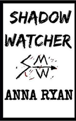 Shadow Watcher by Anna Ryan