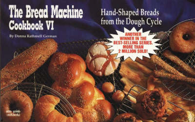 The Bread Machine Cookbook: No. 6: Hand-Shaped Breads from the Dough Cycle by Donna Rathmell German image