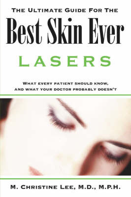 The Ultimate Guide for the Best Skin Ever by M., Christine Lee