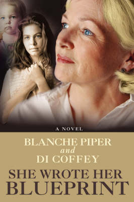 She Wrote Her Blueprint by Blanche Piper