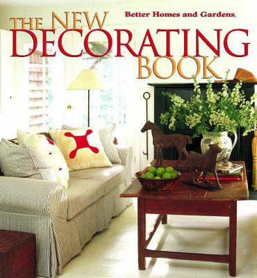 The New Decorating Book by Better Homes & Gardens