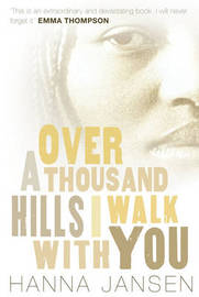 Over a Thousand Hills, I Walk with You by Hanna Jansen