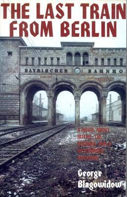 Last Train from Berlin by George Blagowidow