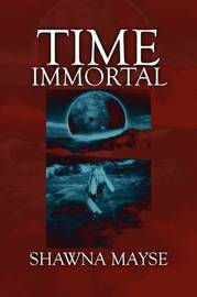 Time Immortal by Shawna Mayse image