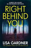 Right Behind You by Lisa Gardner