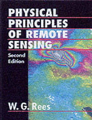 Physical Principles of Remote Sensing by W.G. Rees