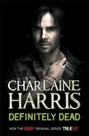 Definitely Dead - True Blood (Sookie Stackhouse #6) by Charlaine Harris