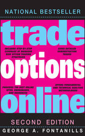 Trade Options Online by George A Fontanills