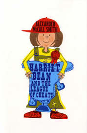Harriet Bean and the League of Cheats by Alexander McCall Smith image