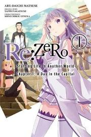 Re:ZERO -Starting Life in Another World-, Chapter 1: A Day in the Capital, Vol. 1 (manga) by Tappei Nagatsuki