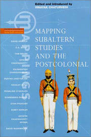 Mapping Subaltern Studies and the Postcolonial by Vinayak Chaturvedi