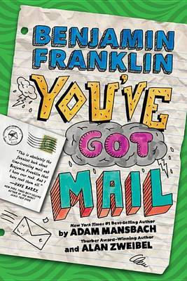 Benjamin Franklin: You've Got Mail by Adam Mansbach