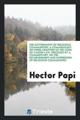 The Government of Religious Communities by Hector Papi