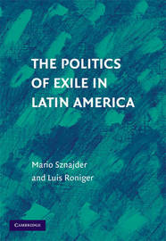 The Politics of Exile in Latin America by Mario Sznajder image