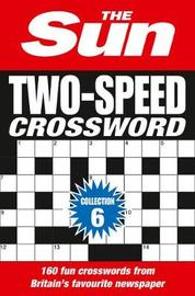 The Sun Two-Speed Crossword Collection 6 by The Sun