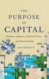 The Purpose of Capital by Jed Emerson