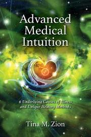 Advanced Medical Intuition by Tina M Zion