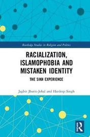 Racialization, Islamophobia and Mistaken Identity by Jagbir Jhutti-Johal