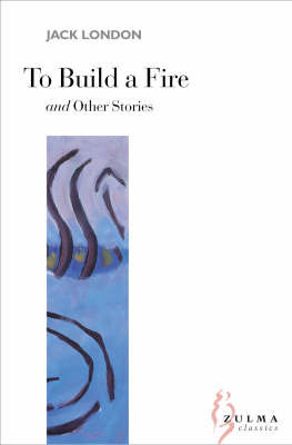 To Build a Fire and Other Stories by Jack London image