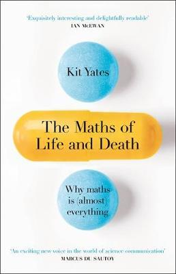 The Maths of Life and Death by Kit Yates