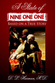 A State of Nine One One by D. L. Harman M.D. image