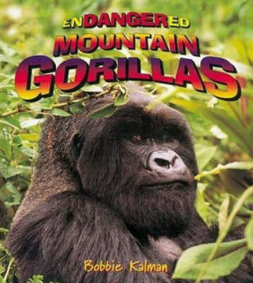 Endangered Mountain Gorillas by Bobbie Kalman image