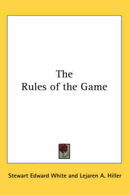 The Rules of the Game by Stewart Edward White image