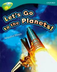 Oxford Reading Tree: Level 16: TreeTops Non-Fiction: Let's Go To The Planets by Jacqueline Mitton image