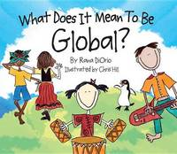 What Does It Mean To Be Global? by Rana Diorio