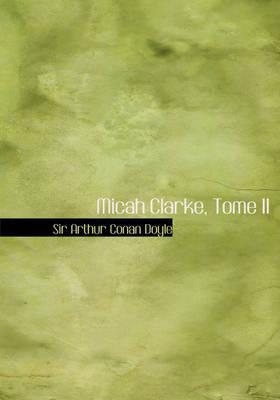 Micah Clarke, Tome II by Arthur Conan Doyle