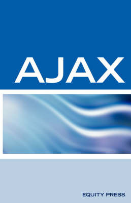 Ajax Interview Questions, Answers, and Explanations: Ajax Certification by Terry Sanchez-Clark
