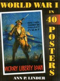 World War I in 40 Posters by Ann P Linder