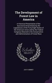The Development of Forest Law in America by Jay P Kinney image