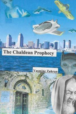 The Chaldean Prophecy by Dr Yasmine Zahran