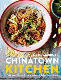 Chinatown Kitchen by Lizzie Mabbott