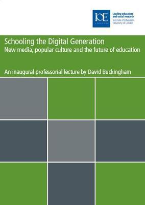 Schooling the digital generation by David Buckingham