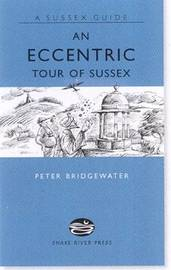 An Eccentric Tour of Sussex by Peter Bridgewater image