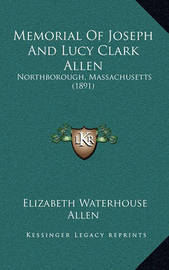 Memorial of Joseph and Lucy Clark Allen: Northborough, Massachusetts (1891) by Elizabeth Waterhouse Allen