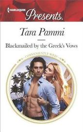 Blackmailed by the Greek's Vows by Tara Pammi