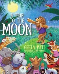 A Trip to the Moon by Geeta Pati