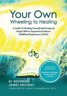Your Own Wheeling to Healing by Reverend James Encinas image